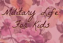 Military Life: For Kids