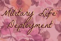 Military Life: Deployment / Tips, care packages, and strategies for surviving deployment.