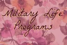Military Life: Programs / The are programs and activities available to military families