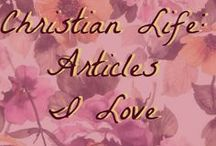 Christian Life: Articles I Enjoy / articles, stories, and posts that I found informative or inspiring