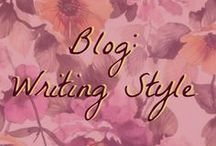 Blog Writing Style / Helpful tips for writing styles for the everyday blogger.