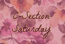 C-Section Saturday / This board is dedicated to all things C-section!