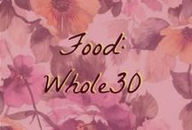 Food: The Whole 30 / All whole30 approved foods