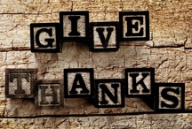 Give Thanks / by Michele Caine