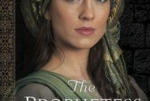 The Prophetess, Deborah's Story / Book 2, Daughters of the Promised Land, about Deborah, Prophetess, Poet, and Judge in Israel.
