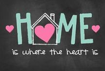 Home is where the ♥ is / by Brandy Fricke