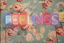 I have feelings / by Leanna Ramsey