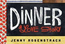 Dinner: A Love Story Faves / by Dinner A Love Story