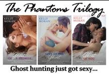 Phantoms Trilogy / Phantoms trilogy by Kelly Moran Ghost hunting just got sexy....