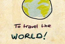 TRAVEL i heart you. / by Melody S