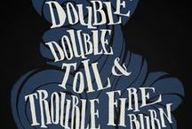 Double, double toil and trouble; Fire burn, and caldron bubble.  / by Stephanie A.