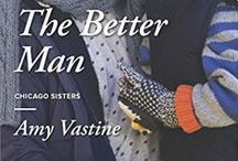 The Better Man / Inspiration for the first book in the Chicago Sisters Series for Harlequin Heartwarming