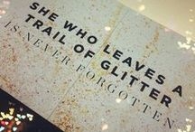 Glitter and Sparkles  / by Marissa Ziets