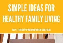 Simple Ideas for Healthy Family Living / by Jenny Sullivan Solar