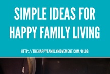 Simple Ideas for Happy Family Living