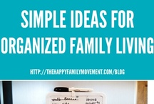 Simple Ideas for Organized Family Living / by Jenny Sullivan Solar