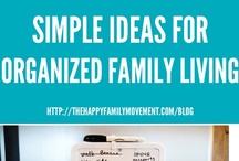 Simple Ideas for Organized Family Living / by Jenny Sullivan Solar