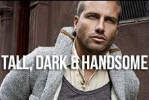 Tall, Dark & Handsome / Inspiration for our Tan FX Men