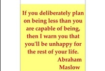 Deep Thoughts: Abraham Maslow / by Ruth James