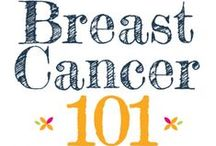 Breast Cancer / Learn About Breast Cancer / by Kim Hernandez