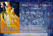 Blog Tour - When You Give a Duke a Diamond  / Blogs and events for When You Give a Duke a Diamond. / by Shana Galen