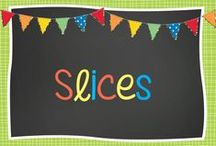Slices / by Tania MacCarthy