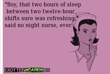 Night Shift at the Hospital / None of these memes are meant to be mean or hurtful, just musings about life for those who work in a hospital. Especially for those of us who work the night shift.  / by Candace