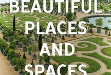 Beautiful Places & Spaces