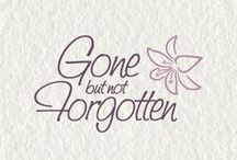 Gone But Not Forgotten / by Robyn Shearburn