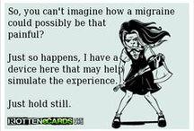 Migraines  / by Elizabeth Shahan
