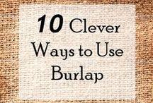 Crafts: Burlap / by Kenny Burns