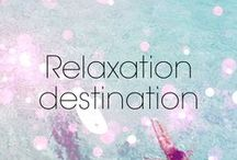 Relaxation Destination / packing our bags...  / by Bellacures