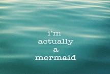 I'm a Mermaid at Heart / by Denise Koch