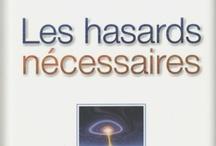 Hasards Nécessaires et cie... / by Jean-François Vézina