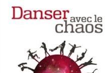 Danser avec le chaos / Accueillez l'inattendu dans votre vie... / by Jean-François Vézina