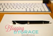 Blogging /  A collection of blogging tips, inspiration, and encouragement. / by Leigh Ann @ Intentional By Grace