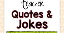 Teacher Quotes and Jokes / Teacher inspirational and humorous quotes.... that only a teacher can truly understand.