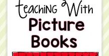 Teaching with Picture Books / Useful picture book and literature lists, ideas, tips, and inspiration to teach language arts, science, social studies, and math standards in the classroom.