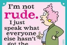 Aunty Acid / Please know that this is not the official pinboard for Aunty Acid. Just like many of you, I enjoy collecting these pins because I like her brand of sarcastic humor. But, you can also follow her official pages by creator Ged Backland on Facebook, Pinterest, Tumblr, and Twitter!