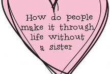 SISters!!  / <3 I would never have been able to be the person I am, without the worlds best sister!