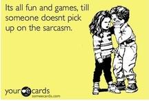 I'm sensing a little bit of sarcasm... / by Nicole Nizzi