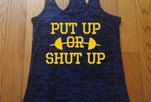 Put up or shut up! / Weight Lifting my style / by Michelle