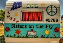 Sisters on the Fly...FlyFishing, Adventursome Women & their Funky Travel Trailers / by Betty Odom Monroe