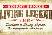 Living Legend 2013 / by Stormy Kromer