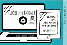 Glorious Google EDU Examples / All Things Google EDU and Gloriously Epic!