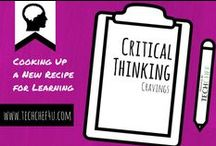 Critical Thinking Cravings / Everything You Crave When Seeking  Critical Thinking Activities, Best Practices, Pedagogy, Resources, and Example Lessons.