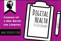 Digital Health and Citizenship / Resources to Support Your Students and Their Digital Health.