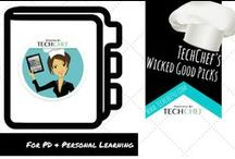 TechChef's Wicked Good Picks for PD & Personal Learning / Wicked Good Personal Learning and Professional Development Ideas from Educators!