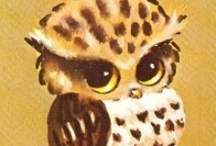 Owls / by Kathy Mahnkey Moser