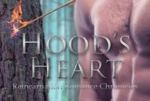 Hood's Heart (Reincarnation Romance Chronicles) / The first book in the new Reincarnation Romance Chronicles series. Are you ready to have your heart stolen?